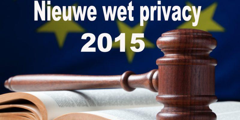 Wetsverandering privacy  | Nieuwe wet