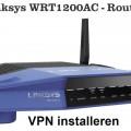 Linksys VPN router | Linksys WRT1200AC een VPN installeren