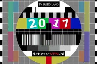 Nederlands TV kijken in buitenland | Gebruik een VPN (laatste update 13 augustus, 2017)