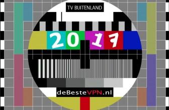 Nederlands TV kijken in buitenland | Gebruik een VPN (laatste update 15 oktober, 2017)