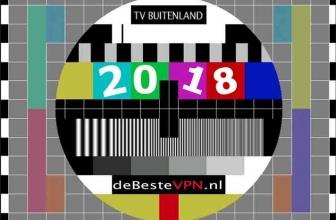 Tv kijken in het buitenland | Gebruik een VPN (laatste update 15 april, 2018)