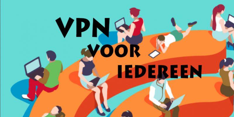 Een VPN provider voor iedereen | Waarom is een VPN provider zo belangrijk voor de samenleving?