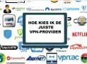 VPN kiezen | De handleiding voor het kiezen van een VPN-provider