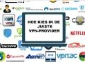 Welke VPN kiezen | De handleiding voor het kiezen van een VPN provider