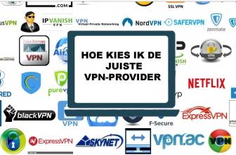 De juiste VPN provider kiezen | De handleiding voor de VPN keuze