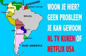 VPN VOOR MIDDEN- OF ZUID-AMERIKA | Nederlandse tv of Netflix bekijken is geen probleem